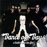 Dance Of Days - A História Não Tem Fim