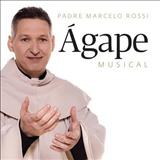 Padre Marcelo Rossi - Ágape Musical