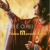 Padre Marcelo Rossi - Jesus é o Rei