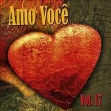 Só Hinos Romanticos - Amo você volume 17