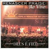 Renascer Praise - Renascer Praise 3 - Deus é Fiel