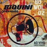 Biquini Cavadão - 80 Volume 2 - Ao Vivo no Circo Voador