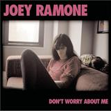 Joey Ramone - Dont Worry About Me