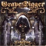 Grave Digger - 25 To Live Disc 1