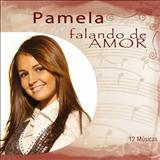 Pamela - Falando de Amor