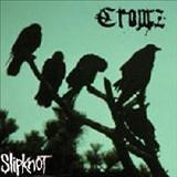 Slipknot - Crowz (Unreleased)
