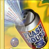 Flash Back House  - Flash House 3