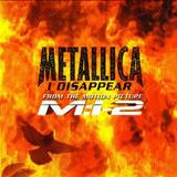 Metallica - I Disappear (Single)