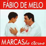 Padre Fábio de Melo - Marcas do eterno