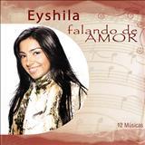 Eyshila - Eyshila - Falando De Amor