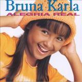 Bruna Karla - Alegria Real