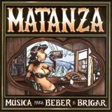Matanza - Musica para beber e brigar