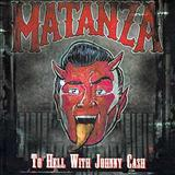 Matanza - To Hell With Johny Cash