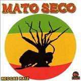 Mato Seco - Reggae Raiz