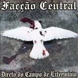 Facção Central - Direto do campo de exterminio