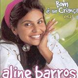 Aline Barros - Bom é Ser Criança vol. 02