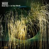Muse - Dead Star/In Your World