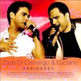 Zezé Di Camargo e Luciano - Raridades