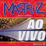 Mastruz com Leite - Mastruz Com Leite Ao Vivo Volume 4 (por BlackGolf)