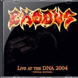 Exodus - Live at the DNA 2004 - Official Bootleg