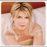 Natalie Grant - Deeper Life