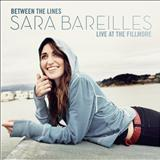 Sara Bareilles - Between the Lines Live At The Fillmore