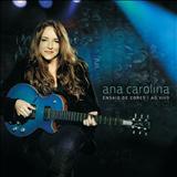 Ana Carolina - Ensaio de Cores (Ao Vivo)