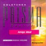 Prisma Brasil - Coletânea O Amigo Ideal