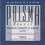 Prisma Brasil - Prisma Brasil - Canta o Amor