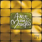 Novelas - Amor Em Novelas Nacional Vol. 1