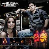 Maria Cecília e Rodolfo - Ao Vivo 2008
