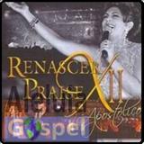 Renascer Praise - Renascer Praise 12 - Apostólico