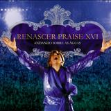 Renascer Praise - Renascer Praise 16 - Andando sobre as águas