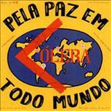Cólera - Pela Paz Em Todo Mundo