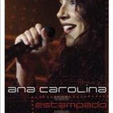 Ana Carolina - Estampado - Um Instante Que Não Pára DVD
