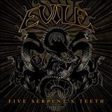 Evile - Five Serpents Teeth