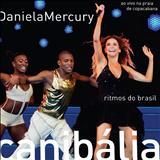 Daniela Mercury - Canibália: Ritmos do Brasil