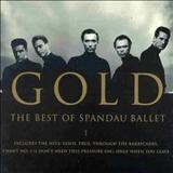 Spandau Ballet - Gold: The Best Of Spandau Ballet