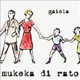 Mukeka di Rato - Gaiola