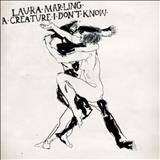 Laura Marling - A Creature I Dont Know