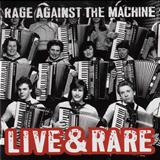Rage Against The Machine - Live Rare