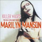 Marilyn Manson - Killer Wasps (The Real Ultra Rare Tracks)