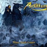 Artillery - When Death Comer