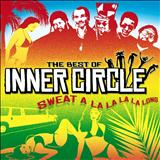 Inner Circle - Sweat The Best Of Inner Circle