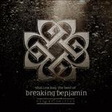 Breaking Benjamin - Shallow Bay: The Best of Breaking Benjamin