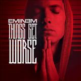 Eminem - Things get Worse