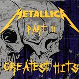 Metallica - Greatest Hits Part 2