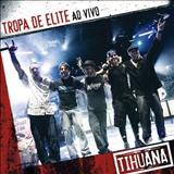 Tihuana - Tropa de Elite Ao Vivo