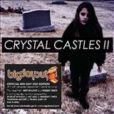 Crystal Castles -  Crystal Castles II (Deluxe 2 CD, 2011)