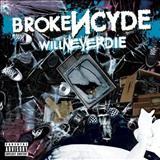 Brokencyde - Will Never Die